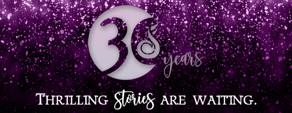 Celebrating 30 Years - Thrilling stories are waiting.